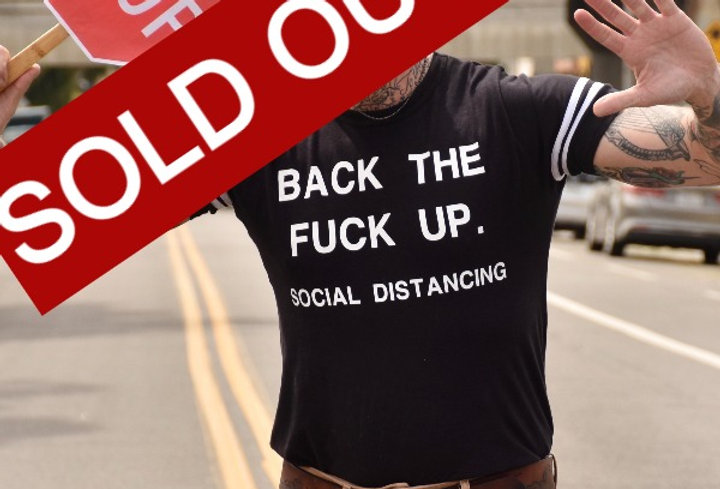 Back The Fuck Up Social Distancing Statement on Strap Tee by Sheehan