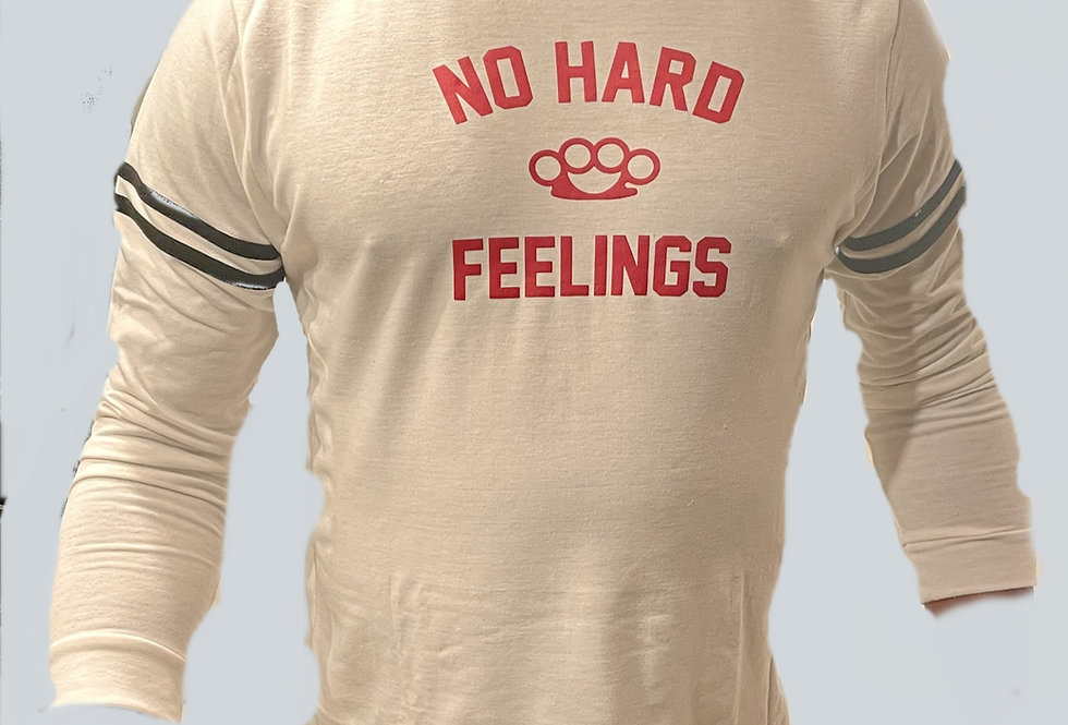No Hard Feeling Statement on French Terry Sweatshirt