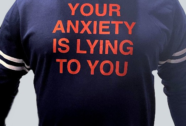 Your Anxiety is Lying to You Statement on French Terry Sweatshirt