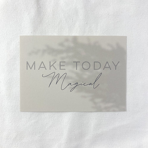 Postkarte MAKE TODAY MAGICAL