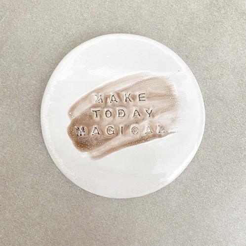 """Schmuckschale """"Make today magical"""" handgefertigt aus Keramik"""