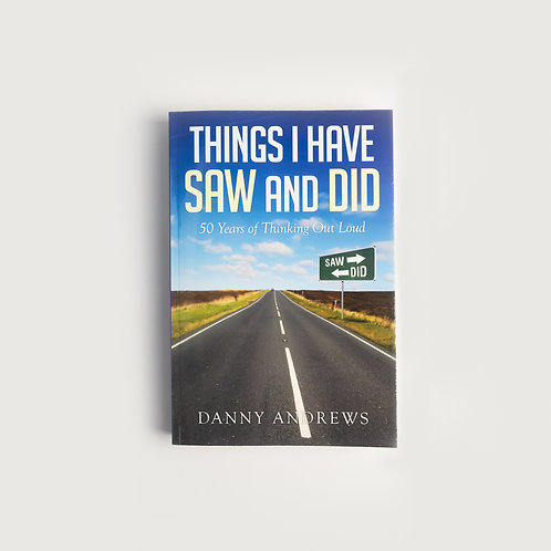 Things I Have Saw and Did
