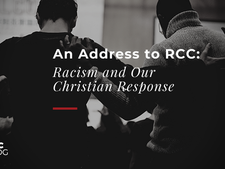 An Address to RCC: Racism and Our Christian Response