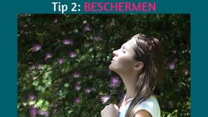 TIP 2 : BESCHERMEN