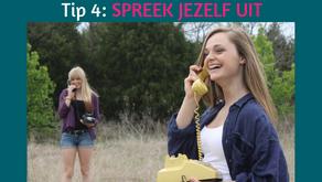 TIP 4: Spreek jezelf uit