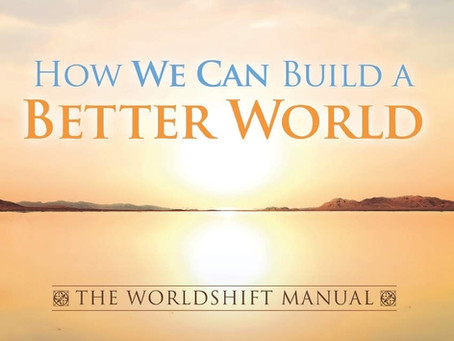 How We Can Build a Better World: The Worldshift Manual