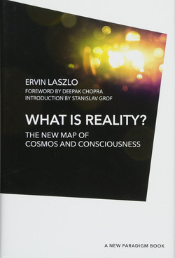 What is Reality? The New Map of Cosmos and Consciousness