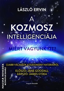 A Kozmosz Intelligenciája - Miért vagyunk itt?