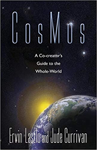 Cosmos - A Co-creator's guide to the Whole-World