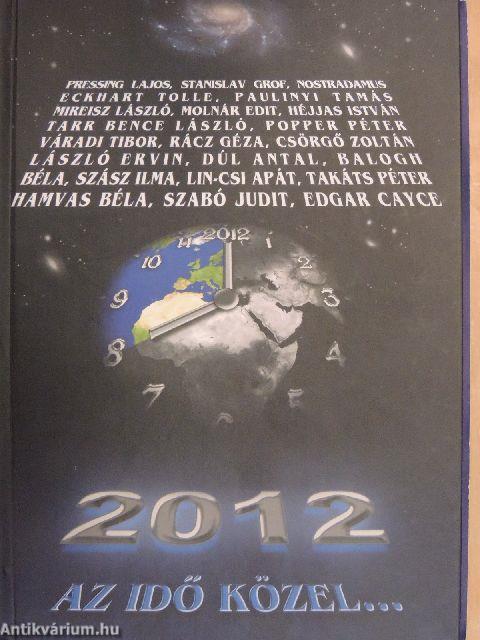 2012 - Az idő közel...