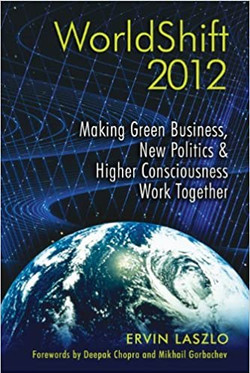 Worldshift 2012 - Making Green Business, New Politics & Higher Consciousness Work Together
