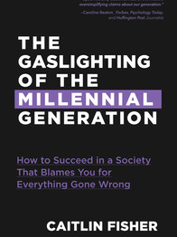 The Gaslighting of the Millennial Generation