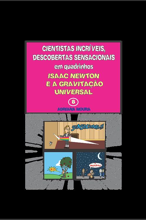 ISSAC NEWTON E A GRAVITAÇÃO UNIVERSAL;