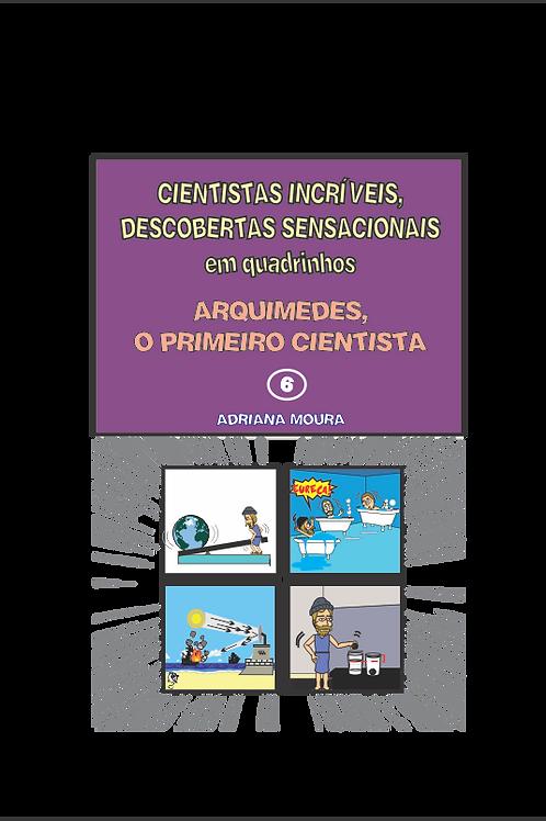ARQUIMEDES, O PRIMEIRO CIENTISTA