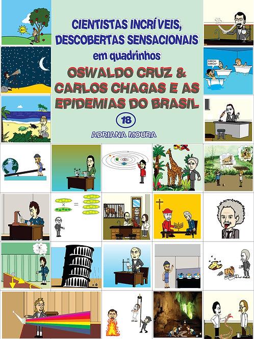OSWALDO CRUZ & CARLOS CHAGAS E AS EPIDEMIAS DO BRASIL