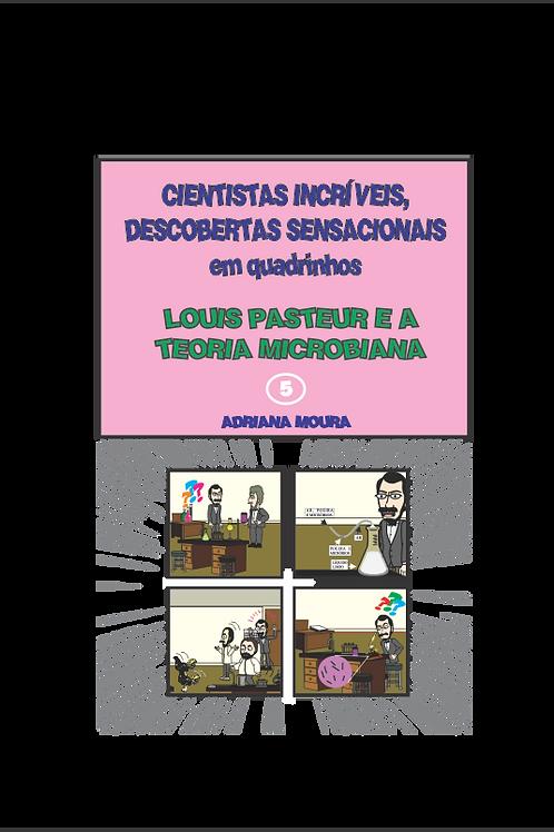 LUIS PASTEUR E A TEORIA MICROBIANA