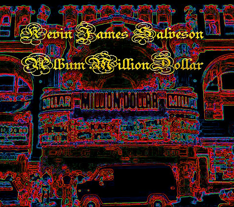 KEVIN JAMES SALVESON - ALBUM MILLION DOLLAR