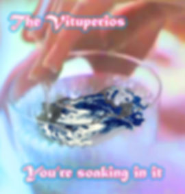 The Vituperios - You're Soaking In It -