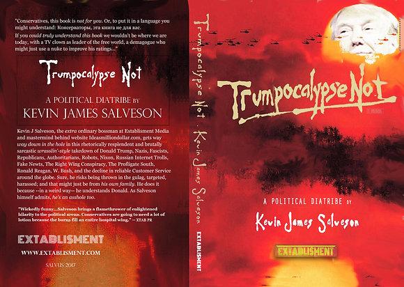 TRUMPOCALYPSE NOT Kevin James Salveson (Paperb+DL)