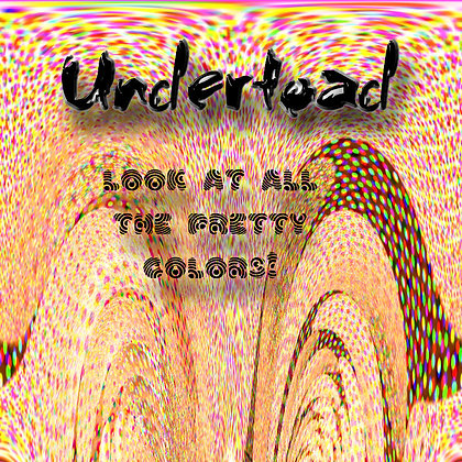 UNDERTOAD-LOOK AT ALL THE PRETTY COLORS-CD/DVD+DL