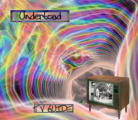 UNDERTOAD - TV GUIDE  CD/DVD/Download