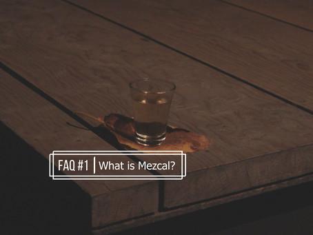 FAQ: What is mezcal?