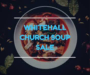 WHITEHALL CHURCH SOUP SALE.png