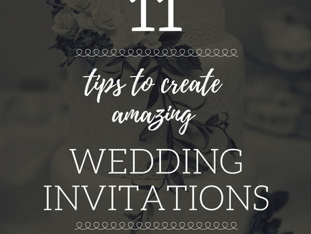 11 tips to creating amazing Wedding Invitations!