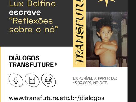 """Lux Delfino escreve """"Reflexões sobre o nó""""."""