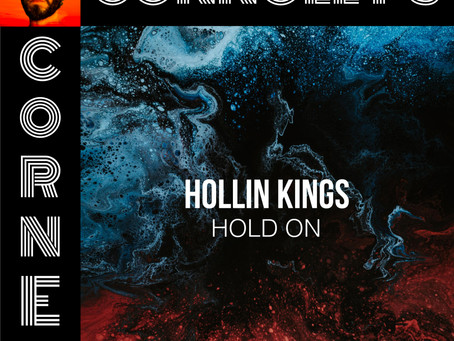 𝗖𝗼𝗻𝗻𝗼𝗹𝗹𝘆'𝘀 𝗖𝗼𝗿𝗻𝗲𝗿 - this week: Hold On by Hollin Kings