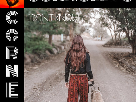 𝗖𝗼𝗻𝗻𝗼𝗹𝗹𝘆'𝘀 𝗖𝗼𝗿𝗻𝗲𝗿 - this week: I Don't Know - Noa Gil