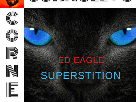 𝗖𝗼𝗻𝗻𝗼𝗹𝗹𝘆'𝘀 𝗖𝗼𝗿𝗻𝗲𝗿 - this week: Superstition - Ed Eagle (feat. Charles Connolly)
