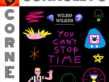 𝗖𝗼𝗻𝗻𝗼𝗹𝗹𝘆'𝘀 𝗖𝗼𝗿𝗻𝗲𝗿 - this week: You Can't Stop Time - Wilko Wilkes
