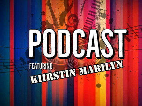Podcast - Episode 13, featuring Kiirstin Marilyn - out now!