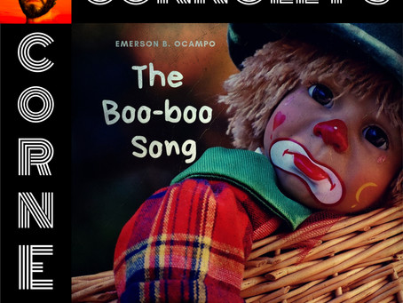 𝗖𝗼𝗻𝗻𝗼𝗹𝗹𝘆'𝘀 𝗖𝗼𝗿𝗻𝗲𝗿 - this week: The Boo-boo Song - Emerson B. Ocampo