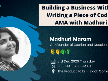Building a Business Without Writing a Piece of Code - AMA with Madhuri