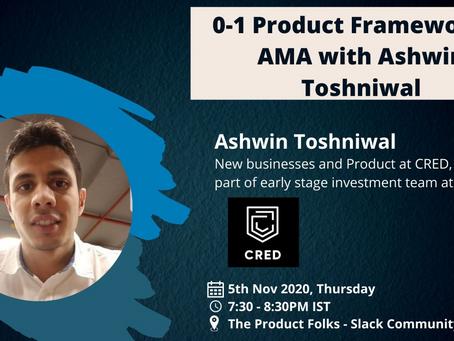 0-1 Product Frameworks - AMA with Ashwin Toshniwal