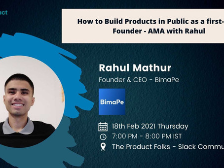 How to Build Products in Public as a first-time Founder - AMA with Rahul