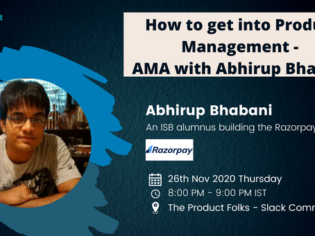 How to get into Product Management - AMA with Abhirup Bhabani