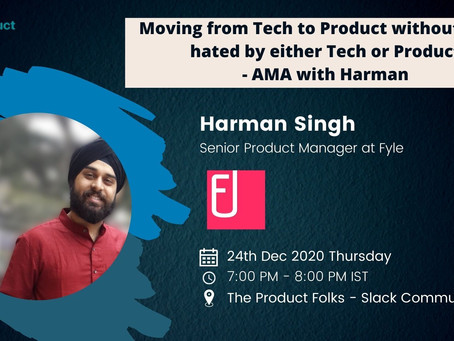 Moving from Tech to Product without being hated by either Tech or Product - AMA with Harman