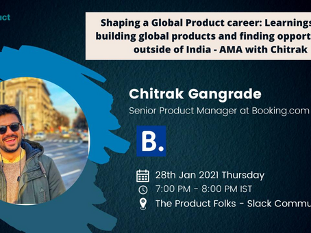 Shaping a Global Product Career - AMA with Chitrak