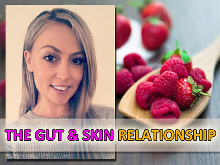 The Gut & Skin Relationship!