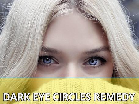 Dark Eye Circles Remedy