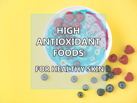 High Antioxidant Foods for Healthy Skin
