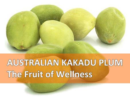 Australian Kakadu Plum: The Fruit of Wellness