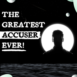 The Greatest Accuser Ever!