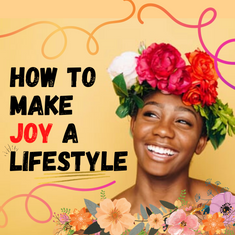 How to make JOY a Lifestyle