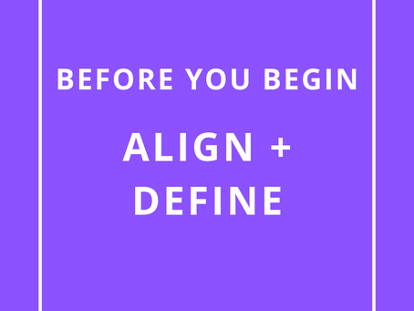 Before Kickoff - Time to Align & Define