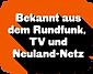 Bekannt aus dem Rundfunk, TV und Neuland
