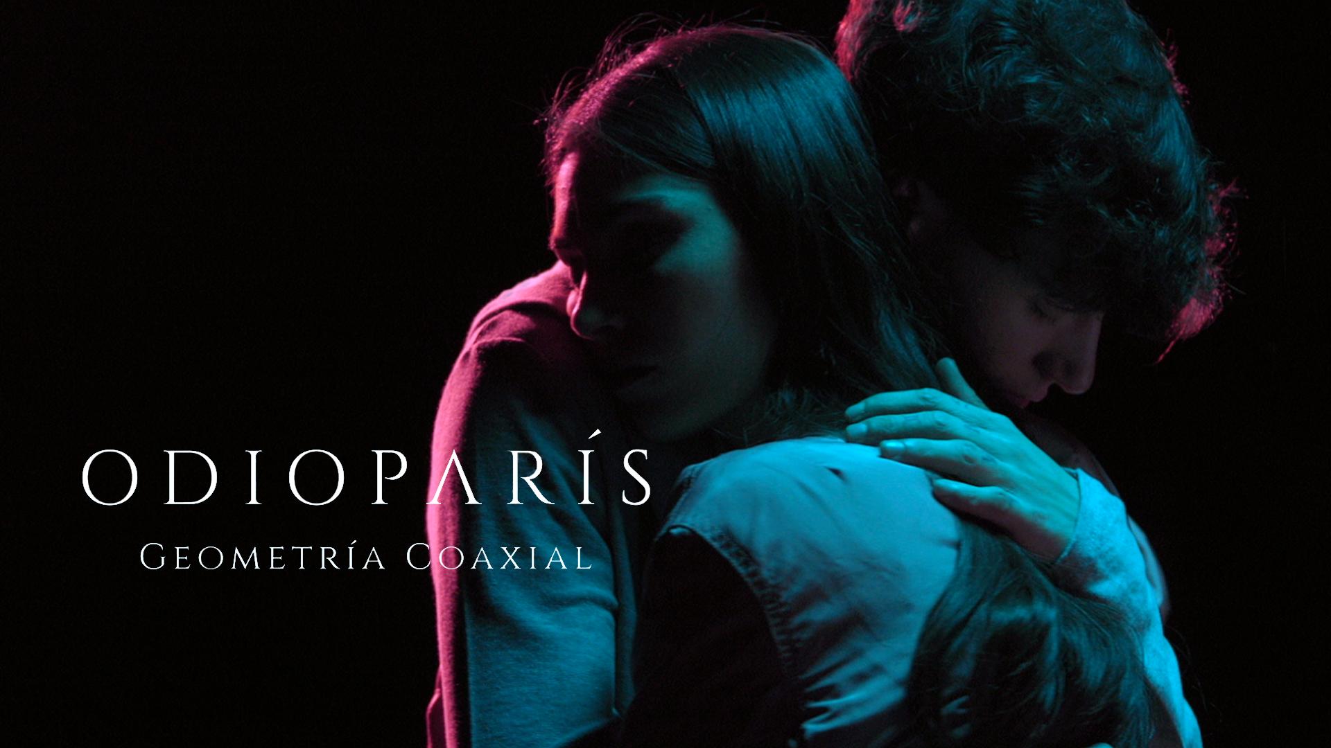 MUSIC VIDEO / GEOMETRÍA COAXIAL : ODIO PARÍS